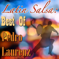 Pedro Laurenz - Latin Salsa: Best Of Pedro Laurenz