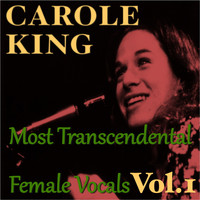 Carole King - Most Transcendental Female Vocals: Carole King, Vol.1