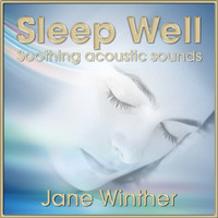 Jane Winther - Sleep Well, Soothing Acoustic Sounds