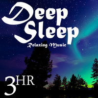 Deep Sleep - 3 Hour Deep Sleep: Relaxing Music & Nature Sounds for Soothing Restful Sleep
