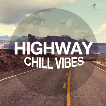 Various Artists - Highway Chill Vibes, Vol. 1