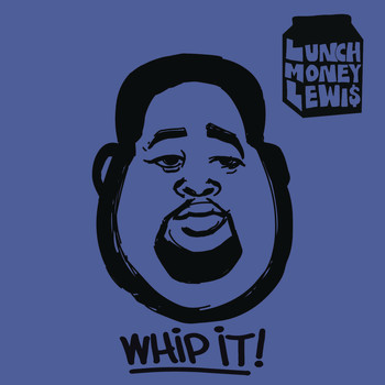 LunchMoney Lewis feat. Chloe Angelides - Whip It!