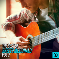 Skeets McDonald - The Best Of Skeets McDonald, Vol. 2