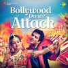 Bollywood Dance Attack by Various Artists