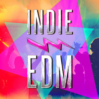 Dubstep - Indie EDM (Discover Some of the Best EDM, Dance, Dubstep and Electronic Party Music from Upcoming Underground Bands and Artists)