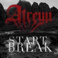 Atreyu - Start To Break (Explicit)
