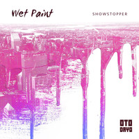 Wet Paint - Showstopper