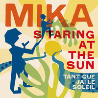 MIKA - Staring At The Sun (Tant que j'ai le soleil)