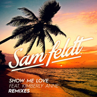 Sam Feldt - Show Me Love (EDX Remix / Radio Edit)
