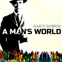 Marty Robbins - A Mans World