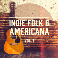 Acoustic Guitar - Indie Folk & Americana, Vol. 1 (A Selection of the Best Indie Folk and Americana Music)