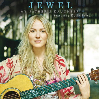 Jewel - My Father's Daughter