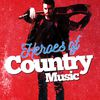 Heroes of Country Music  Country Nation|Country And Western|Modern Country Heroes