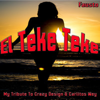 Faustò - El Teke Teke (My Tribute To Crazy Design & Carlito's Wey)