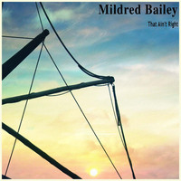 Mildred Bailey - That Ain't Right