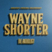 Wayne Shorter - The Anthology