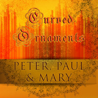 Peter, Paul & Mary - Curved Ornaments