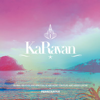Pierre Ravan - KaRavan, Vol. 9 - With Love from Dubai to Ibiza (Compiled by Pierre Ravan)