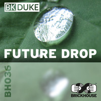 BK DUKE - Future Drop