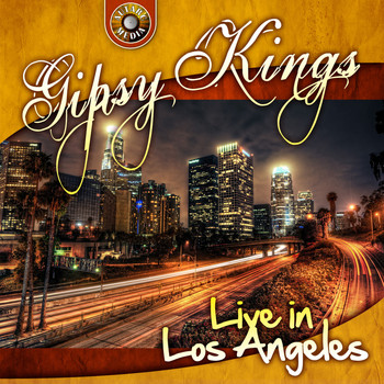 Gipsy Kings - Gipsy Kings Live in Los Angeles