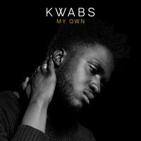 Kwabs - My Own