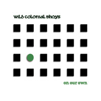 Wild Colonial Bhoys - On Our Own