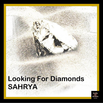 Sahrya - Looking For Diamonds