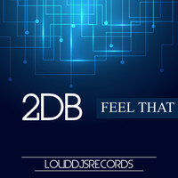 2DB - Feel That