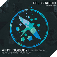Felix Jaehn - Ain't Nobody (Loves Me Better) (Remix EP)