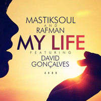 Mastiksoul - My Life (feat. David Gonçalves)