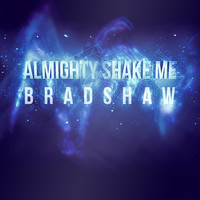 Bradshaw - Almighty Shake Me