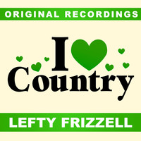 Lefty Frizzell - I Love Country