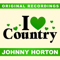 Johnny Horton - I Love Country