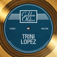 Trini Lopez - Golden Oldies