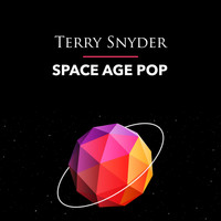 Terry Snyder - Space Age Pop
