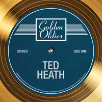 Ted Heath - Golden Oldies
