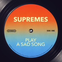 Supremes - Play a Sad Song
