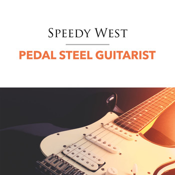 Speedy West - Pedal Steel Guitarist