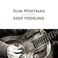 Slim Whitman - Keep Yodeling