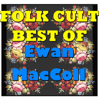 Ewan MacColl - Folk Cult: Best Of Ewan MacColl