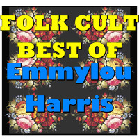 Emmylou Harris - Folk Cult: Best Of Emmylou Harris