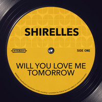 Shirelles - Will You Love Me Tomorrow