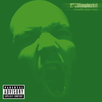 Limp Bizkit - Results May Vary (Explicit)