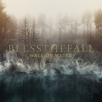 blessthefall - Walk on Water