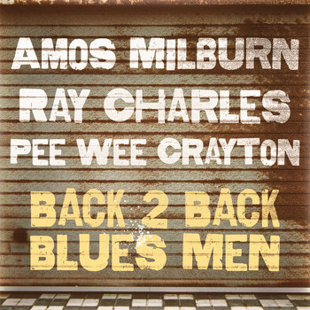 Pee Wee Crayton, Ray Charles and Amos Milburn - Back 2 Back Blues Men