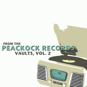 Various Artists - From the Peacock Records Vaults, Vol. 2