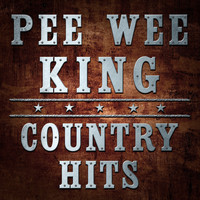 Pee Wee King - Country Hits