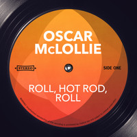 Oscar McLollie - Roll, Hot Rod, Roll