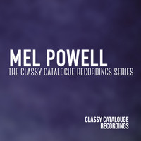 Mel Powell - Mel Powell - The Classy Catalogue Recordings Series
