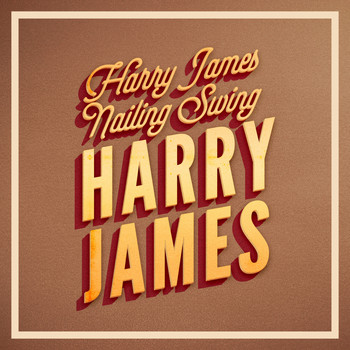 Harry James - Nailing Swing